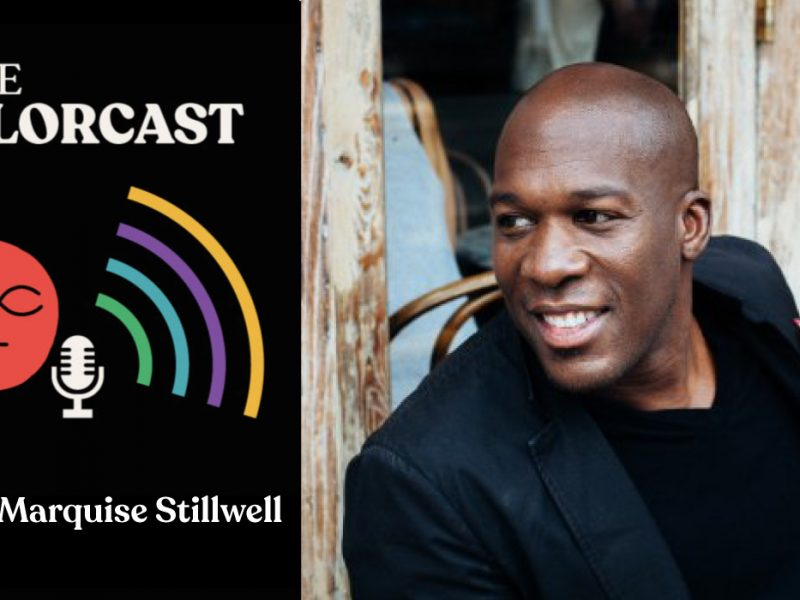 INDIE COLORCAST 005: Marquise Stillwell — Human Centered Design