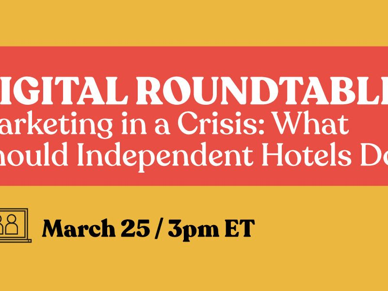 Digital Roundtable: Marketing In A Crisis: What Should Independent Hotels Do?