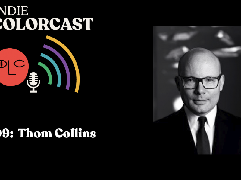 INDIE COLORCAST 009:  Thom Collins- The Barnes Foundation