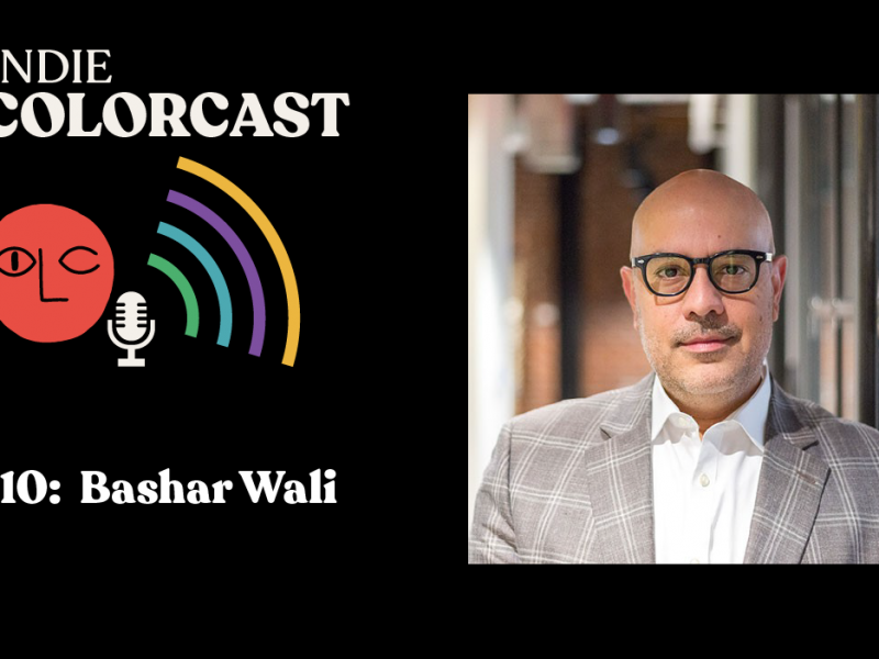 INDIE Colorcast 010:  Bashar Wali- Provenance Hotels