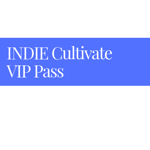 INDIE Cultivate Pass + VIP Dinner